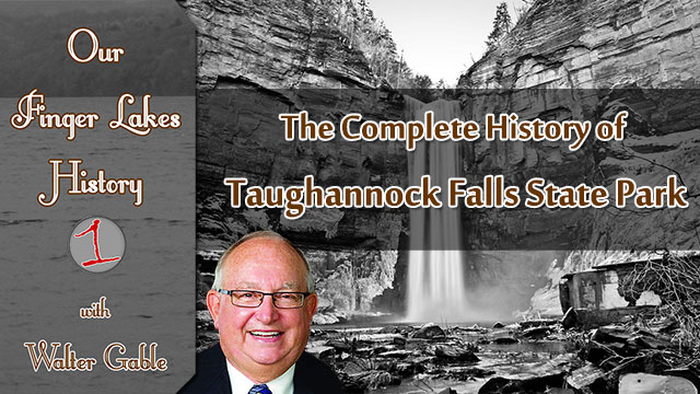 OUR FINGER LAKES HISTORY: Taughannock Falls State Park (podcast)