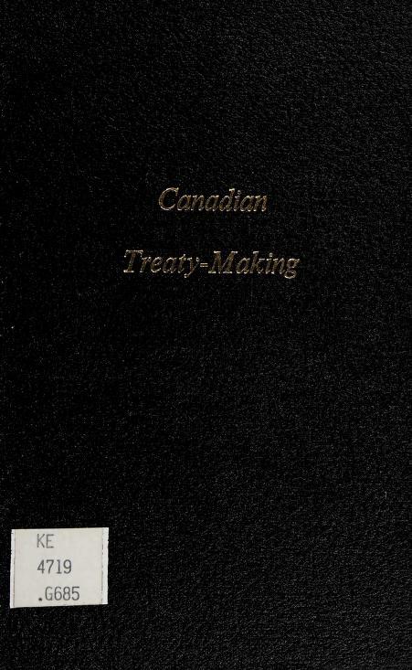 Canadian treaty-making by Allan Gotlieb