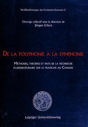 Cover of: De la polyphonie à la symphonie | ouvrage collectif sous la direction de Jürgen Erfurt.