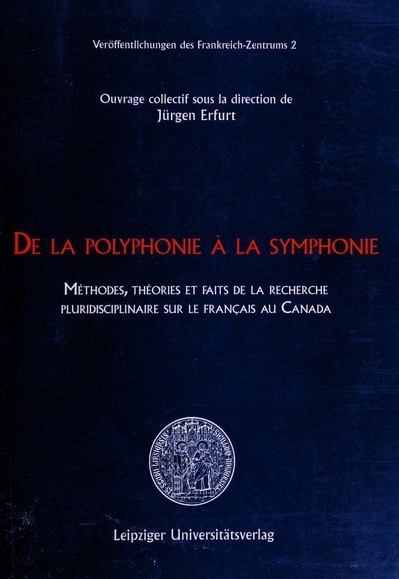 De la polyphonie à la symphonie by ouvrage collectif sous la direction de Jürgen Erfurt.
