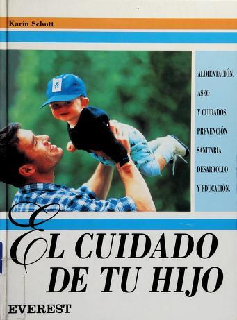 Cover of: El Cuidado de Tu Hijo | Karin Schutt