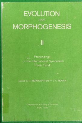 Cover of: Evolution and morphogenesis | edited by J. Mlíkovský and V.J.A. Novák.