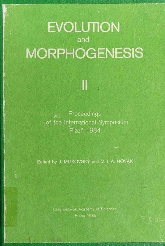 Evolution and morphogenesis by edited by J. Mlíkovský and V.J.A. Novák.