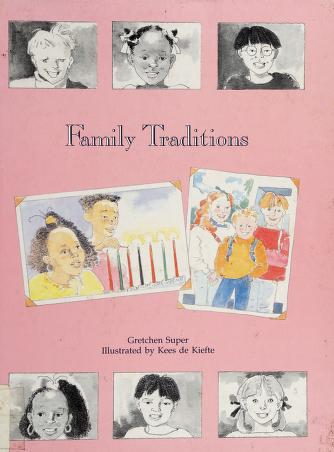Cover of: Family traditions   Gretchen Super