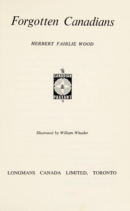 Forgotten Canadians by Herbert Fairlie Wood