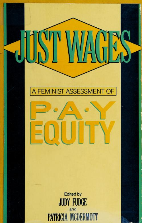 Just wages by edited by Judy Fudge, Patricia McDermott.