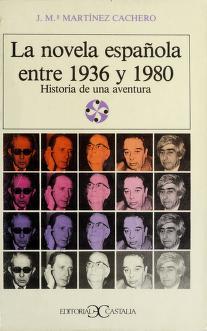 Cover of: La novela española entre 1936 y 1980 | José Maria Martínez Cachero