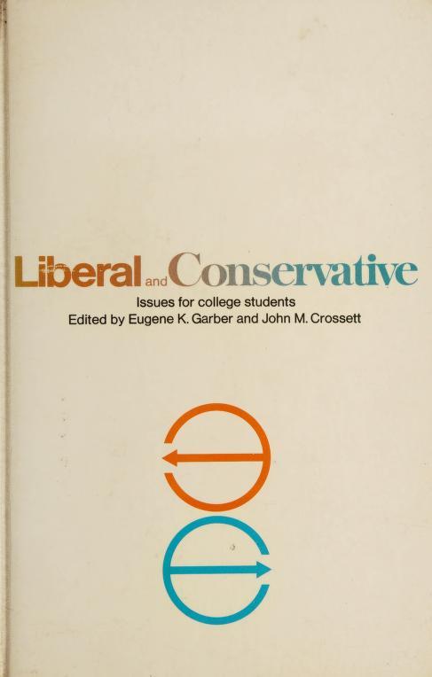 Liberal and conservative by Eugene K. Garber