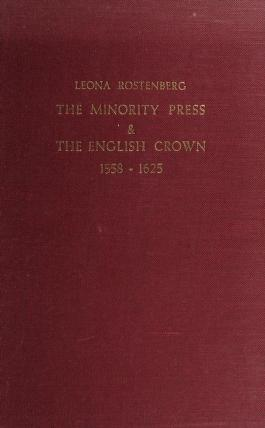 Cover of: The minority press & the English Crown   Leona Rostenberg