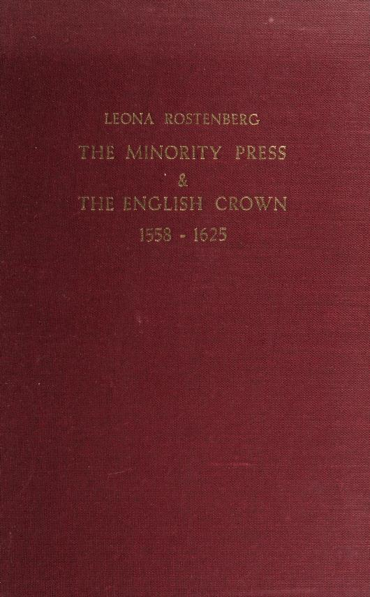 The minority press & the English Crown by Leona Rostenberg