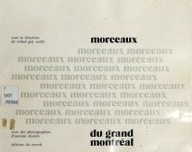 Cover of: Morceaux du grand Montréal   sous la direction de Robert Guy Scully ; avec des photographies d'Antoine Desilets.