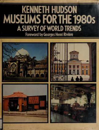 Cover of: Museums for the 1980s   Kenneth Hudson
