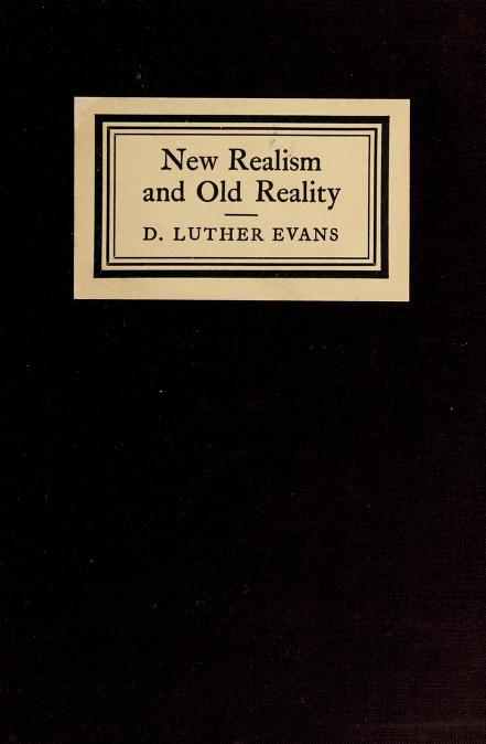 New realism and old reality by D. Luther Evans