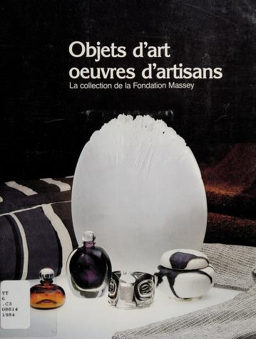 Cover of: Objets d'art, oeuvres d'artisans | Collection de la Fondation Massey