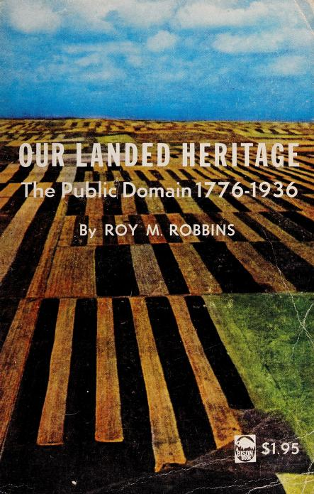 Our landed heritage by Roy Marvin Robbins