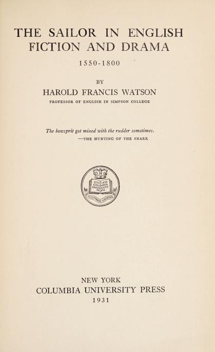 The sailor in English fiction and drama, 1550-1800 by Harold Francis Watson